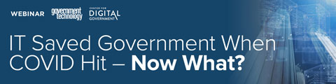 IT Saved Government When COVID Hit - Now What?