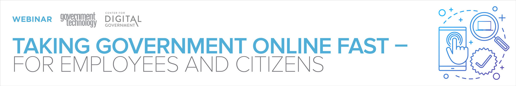 Taking Government Online Fast - For Employees and Citizens