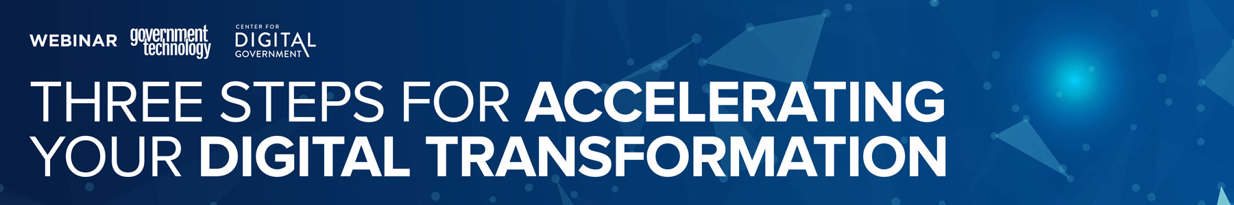 Three Steps for Accelerating Your Digital Transformation