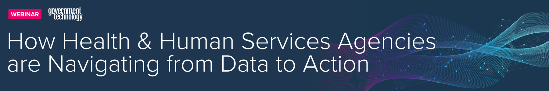 How Health & Human Services Agencies are Navigating from Data to Action