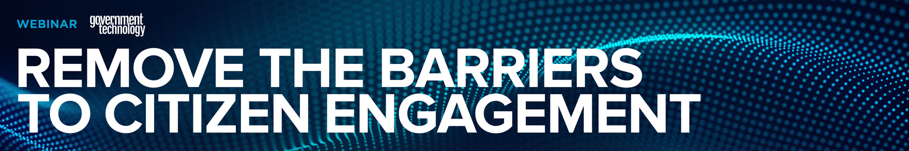 Remove the Barriers to Citizen Engagement