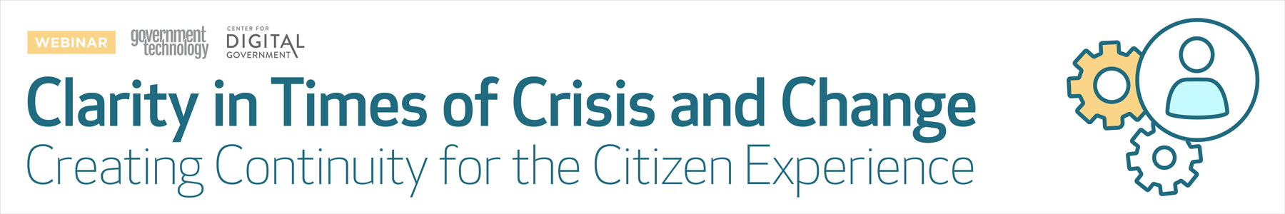 Clarity in Times of Crisis and Change - Creating Continuity for the Citizen Experience
