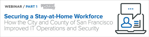 Part 1: Securing a Stay-at-Home Workforce - How the City and County of San Francisco Improved IT Operations and Security