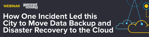 How One Incident Led this City to Move Data Backup and Disaster Recovery to the Cloud