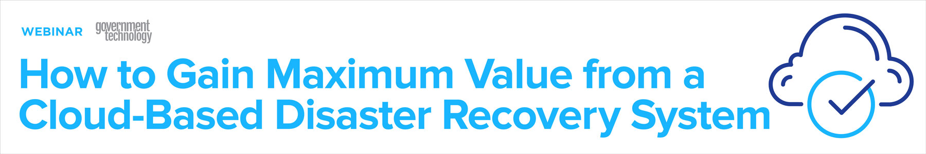 How to Gain Maximum Value from a Cloud-Based Disaster Recovery System