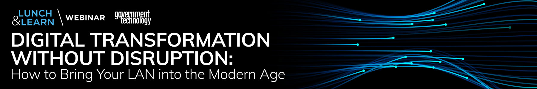 Digital Transformation Without Disruption: How to Bring Your LAN into the Modern Age