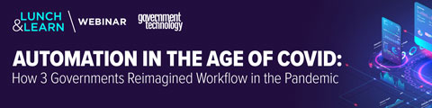 Automation in the Age of COVID: How 3 Governments Reimagined Workflow in the Pandemic