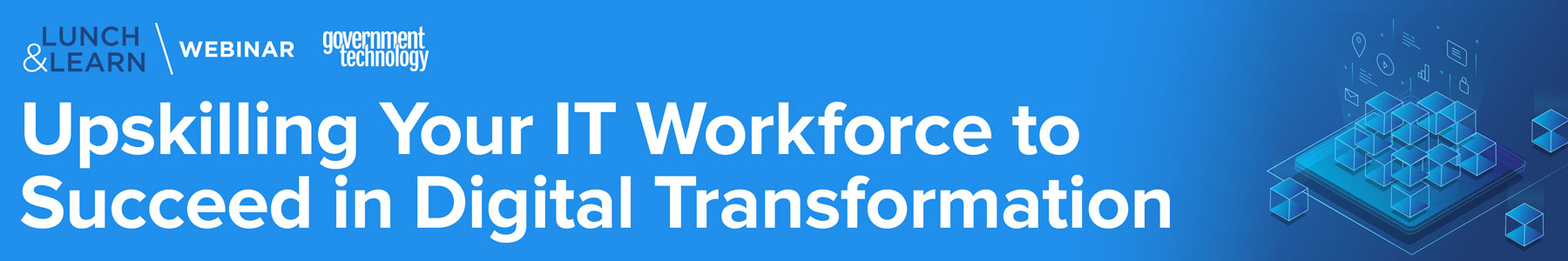 Upskilling Your IT Workforce to Succeed in Digital Transformation