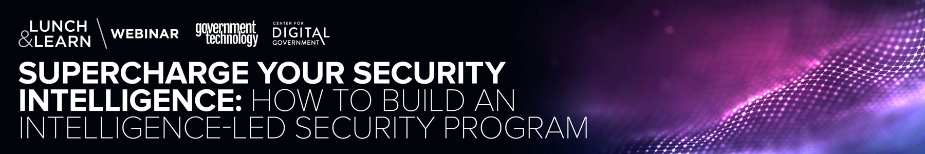 Supercharge Your Security Intelligence: How to Build an Intelligence-Led Security Program