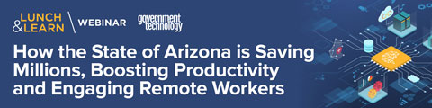 How the State of Arizona is Saving Millions, Boosting Productivity and Engaging Remote Workers