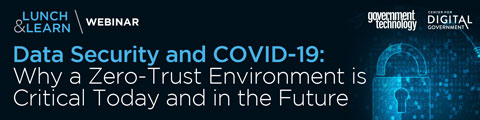Data Security and COVID-19: Why a Zero-Trust Environment is Critical Today and in the Future