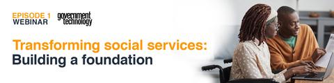 Transforming social services: Building a foundation