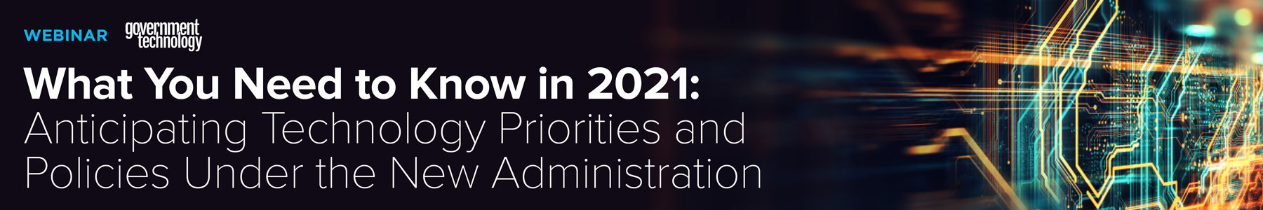 What You Need to Know in 2021: Anticipating Technology Priorities and Policies Under the New Administration