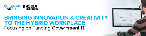 Bringing Innovation and Creativity to the Hybrid Workplace PART 1: Focusing on Funding Government IT