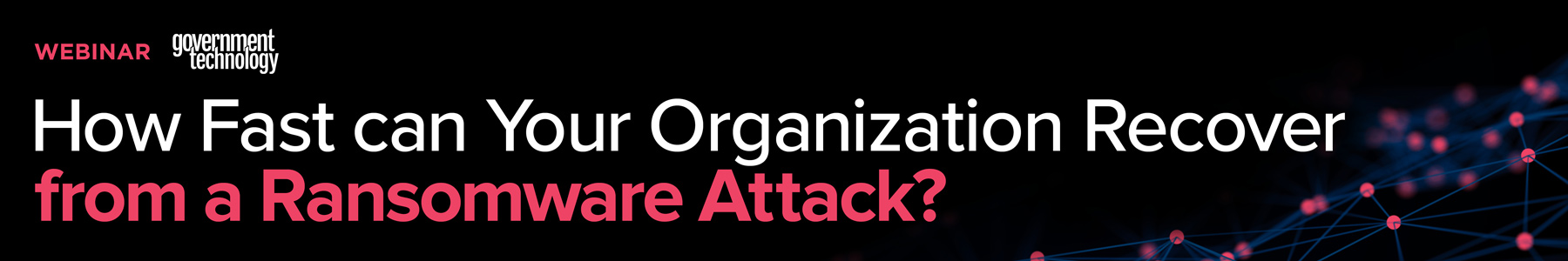 How Fast can Your Organization Recover from a Ransomware Attack?