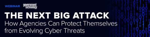 The Next Big Attack: How Agencies Can Protect Themselves from Evolving Cyber Threats