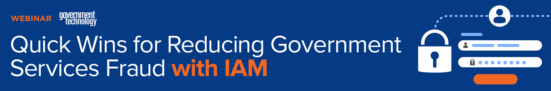 Quick Wins for Reducing Government Services Fraud with IAM