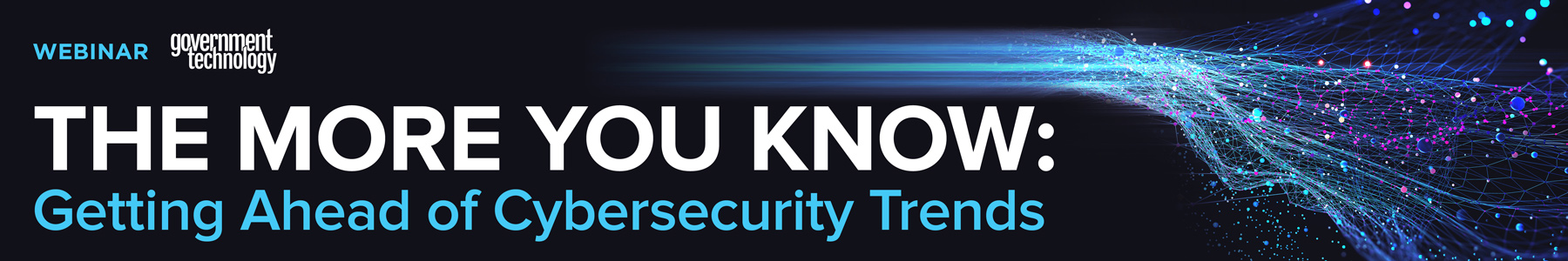The More You Know: Getting Ahead of Cybersecurity Trends