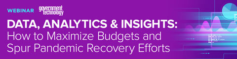 Data, Analytics & Insights: How to Maximize Budgets and Spur Pandemic Recovery Efforts