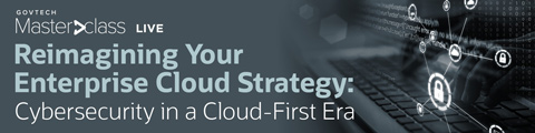 Reimagining Your Enterprise Cloud Strategy: Cybersecurity in a Cloud-First Era