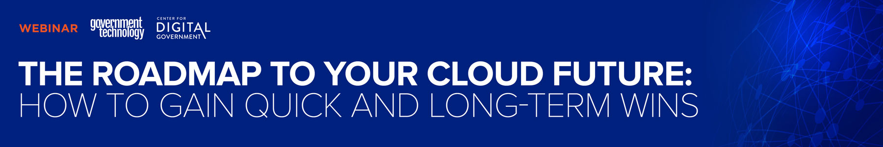 The Roadmap to Your Cloud Future: How to Gain Quick and Long-Term Wins
