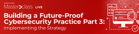 Building a Future-Proof Cybersecurity Practice Part 3: Implementing the Strategy