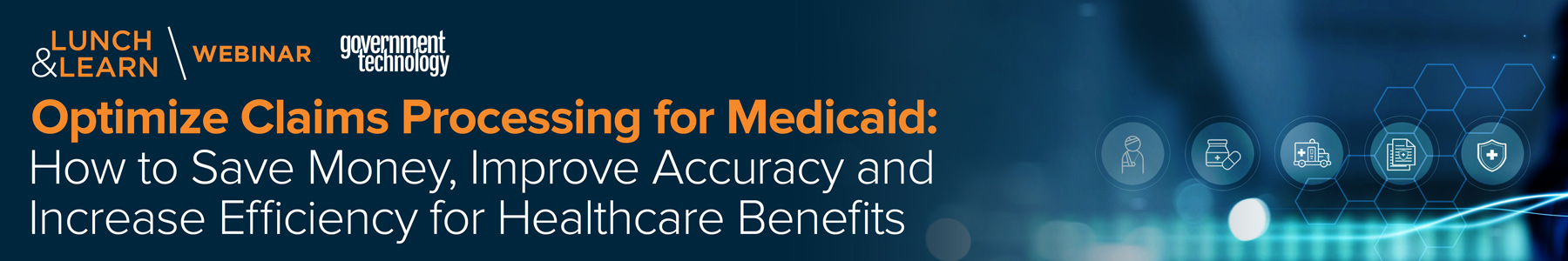 Optimize Claims Processing for Medicaid: How to Save Money, Improve Accuracy and Increase Efficiency for Healthcare Benefits