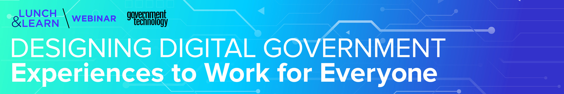 Designing Digital Government Experiences to Work for Everyone