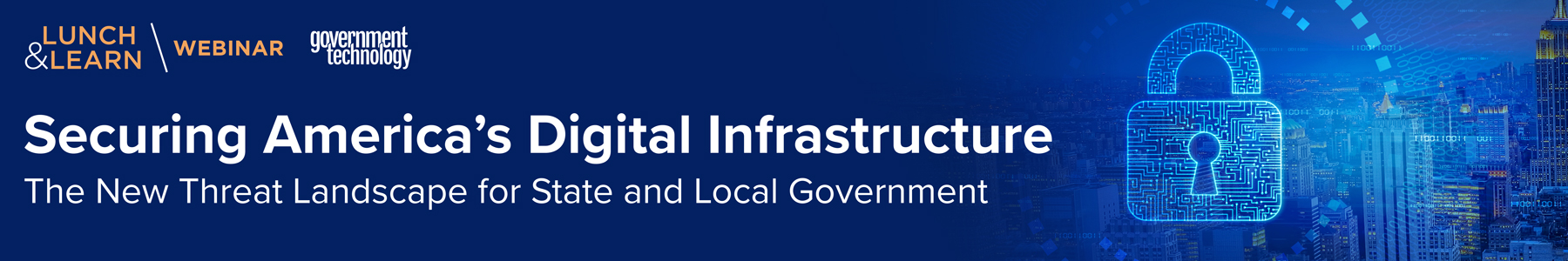 Securing America's Digital Infrastructure - The New Threat Landscape for State and Local Government