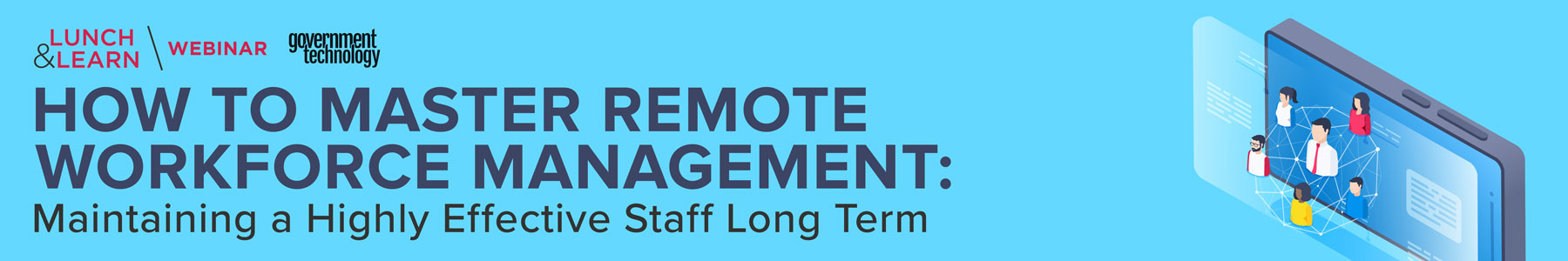 How to Master Remote Workforce Management: Maintaining a Highly Effective Staff Long Term