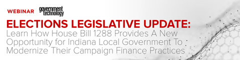 Elections Legislative Update: Learn How House Bill 1288 Provides A New Opportunity for Indiana Local Government To Modernize Their Campaign Finance Practices