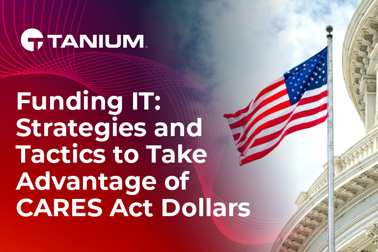 Funding IT: Strategies and Tactics to Take Advantage of CARES Act Funding