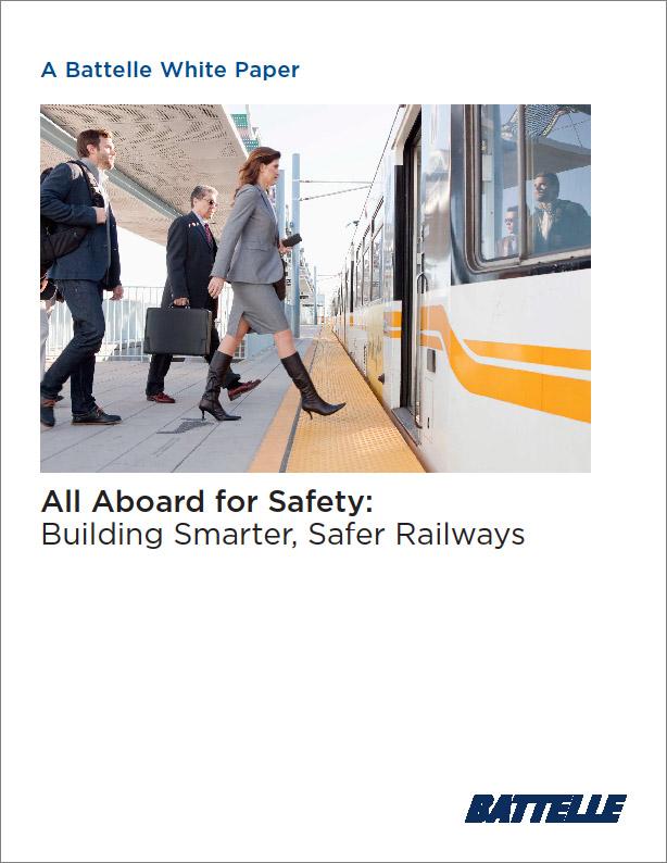 GT - Battelle - 2018 Transportation Channel - Building Smarter, Safer Railways