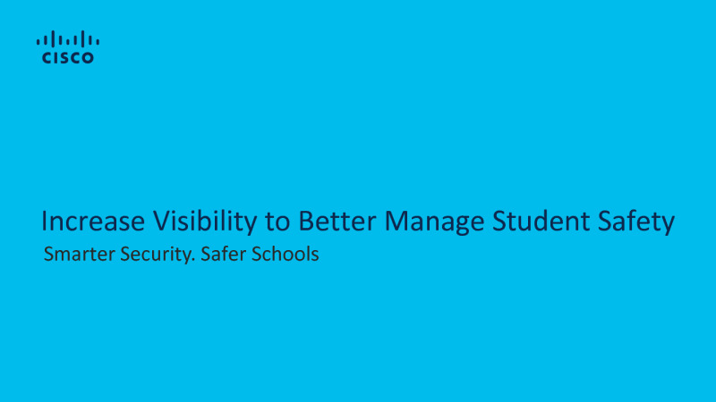 Increase Visibility to Better Manage Student Safety