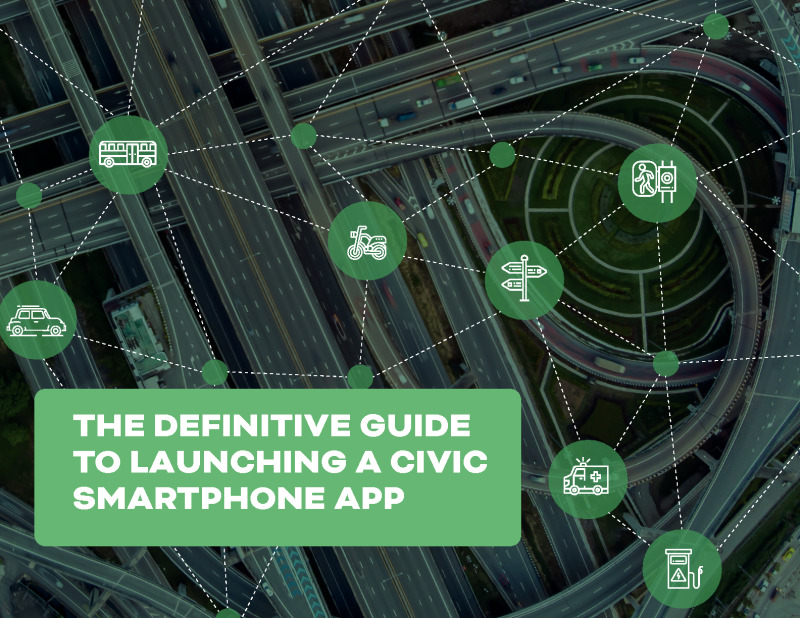 The Definitive Guide to Launching a Civic Smartphone App
