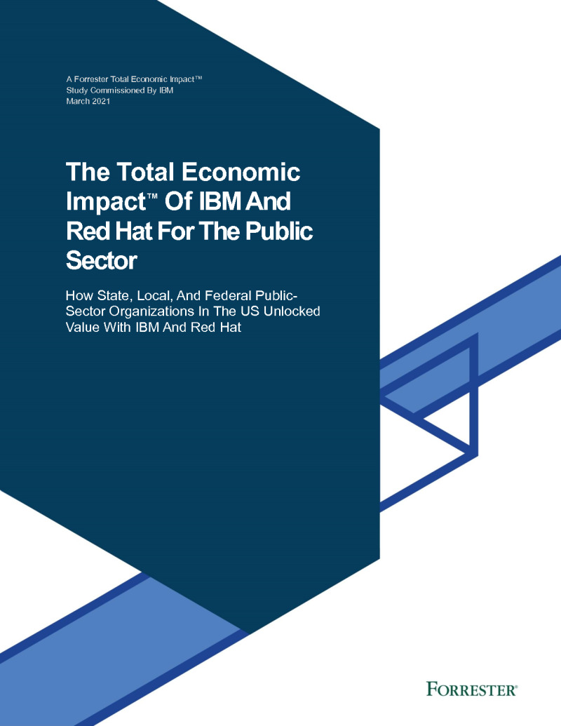 The Total Economic Impact of IBM and Red Hat for the Public Sector