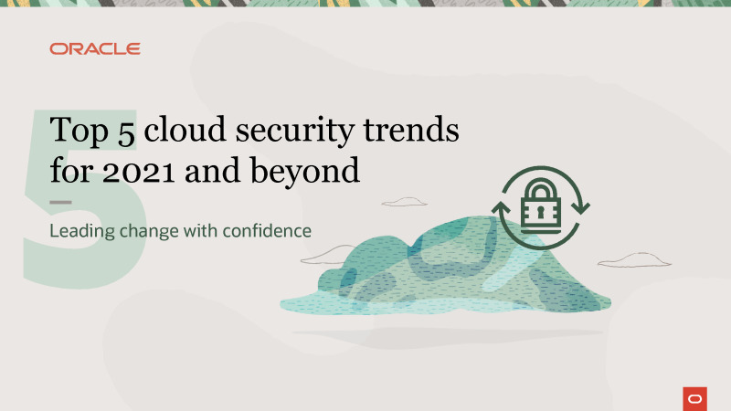 Top 5 Cloud Security Trends for 2021 and Beyond