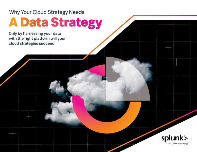 GT - Splunk - Supplied - 200713 - Why Your Cloud Strategy