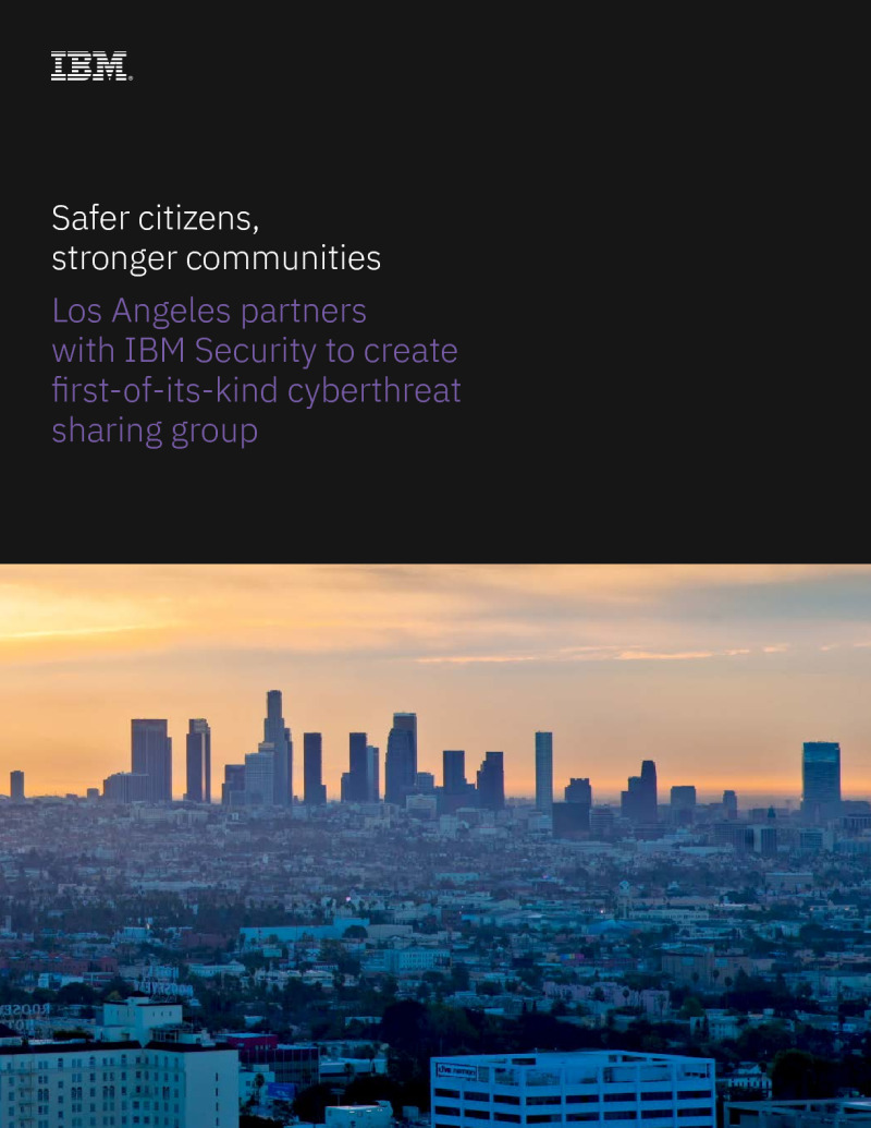 GOV - IBM - Client Supplied - 200723 - Creating the First-of-its-Kind Cyberthreat Sharing Group